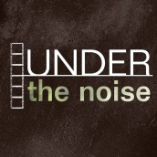 Under the Noise